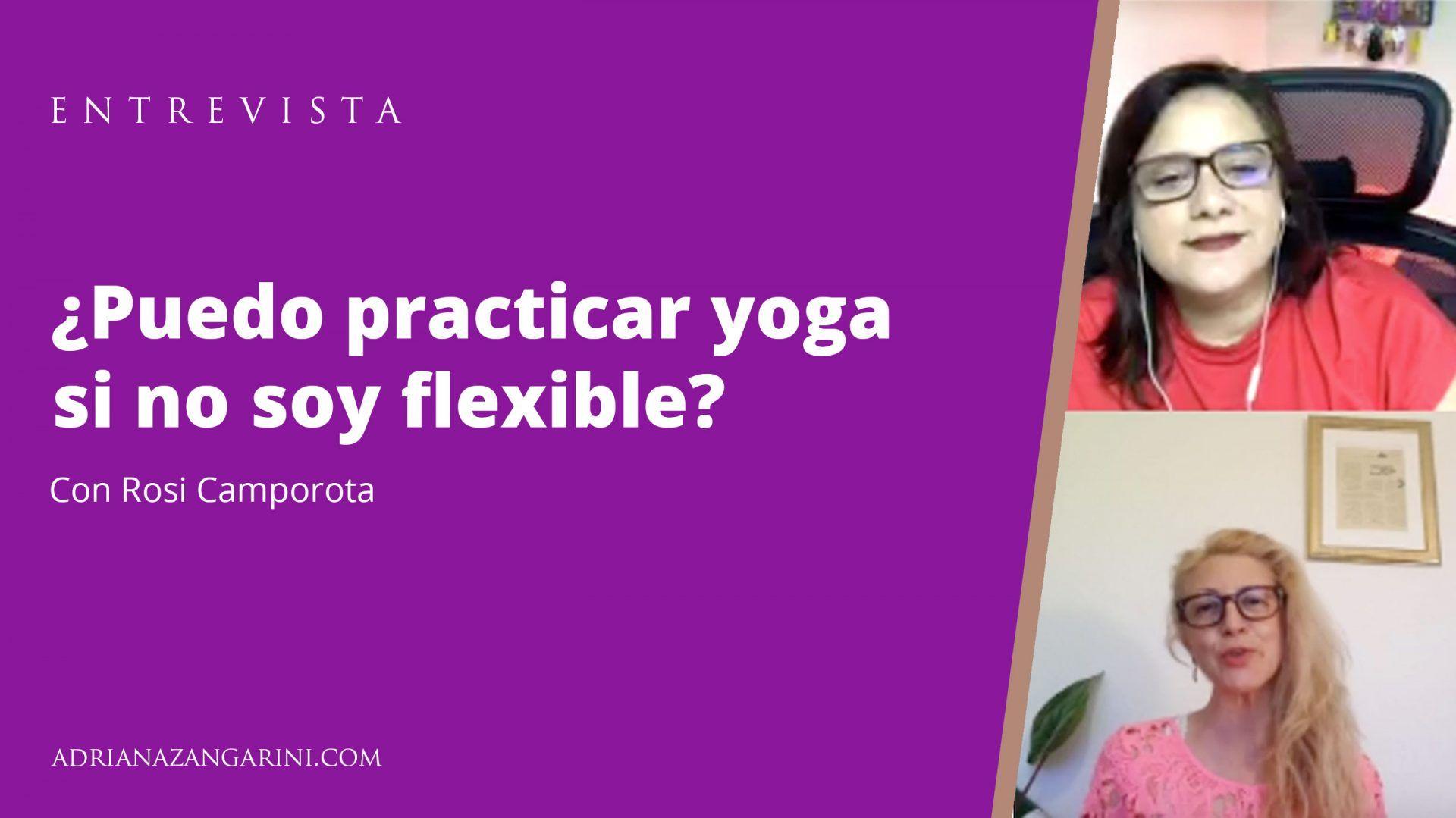 ¿Puedo practicar yoga si no soy flexible?